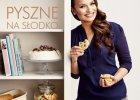 Niezawodne przepisy na desery w nowej ksi��ce Ani Starmach