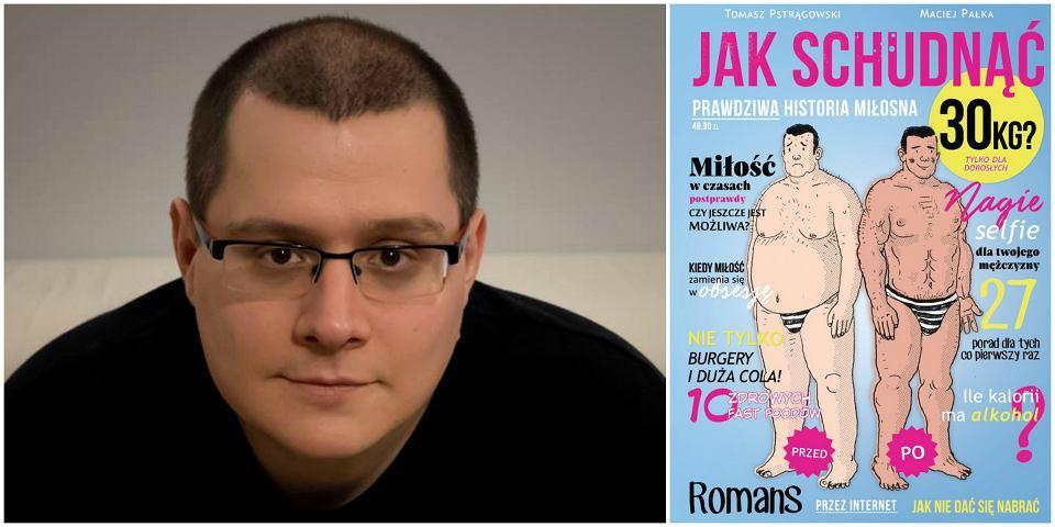 'Jak schudnąć 30 kg? - Prawdziwa historia miłosna', Tomasz Pstrągowski, Maciej Pałka