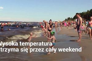 Lato nie daje za wygraną, więc przygotuj się na upały. To będzie jeden z najgorętszych weekendów września