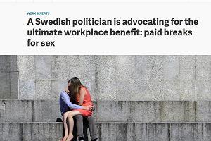 Szwedzki polityk promuje płatne przerwy w pracy na... seks