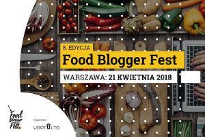 Warsztaty na Food Blogger Fest VIII - zobaczcie, co na was czeka!