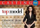 Ruszaj� castingi do Top Model 2!