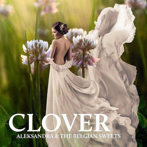 ALEKSANDRA & THE BELGIAN SWEETS, 'CLOVER'  /