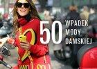 50 najwa�niejszych wpadek mody damskiej. Przewodnik z go�cinnym udzia�em Anny Dello Russo