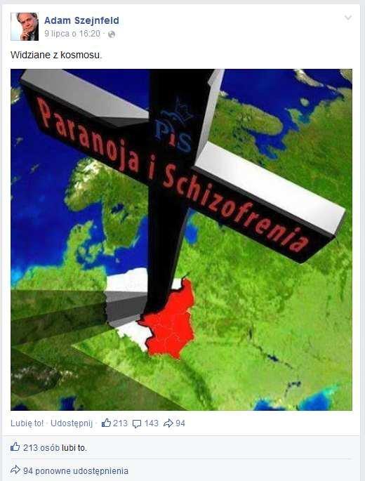 """Na Facebooku Adama Szejnfelda: PiS to """"Paranoja i schizofrenia"""" na krzy�u wbitym w Polsk�"""
