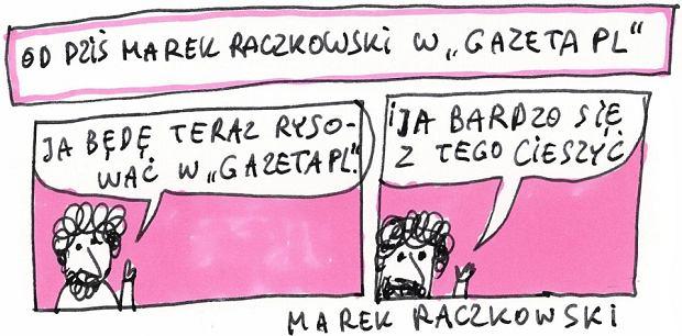 Marek Raczkowski w Gazeta.pl -   - Rys. Marek Raczkowski