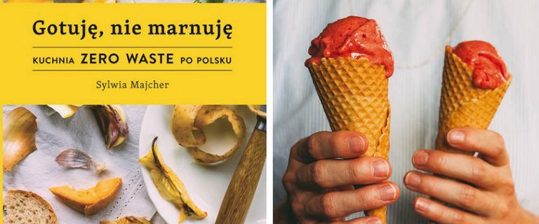 Kuchnia ZERO WATE w wersji FIT.  Wypróbuj przepisy z bestsellerowej książki Gotuję, nie marnuję. Kuchnia zero waste po polsku