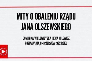 Mity o obaleniu rządu Jana Olszewskiego. Dominika Wielowieyska i Ewa Milewicz rozmawiają o 4 czerwca 1992 roku