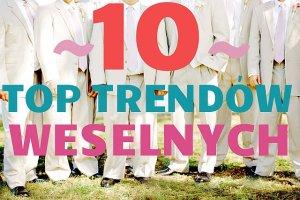 10 absolutnych top trend�w weselnych na 2016 rok! [CENY]