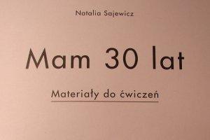 """""""Mam 30 lat"""" - produkt uniwersalny i mądry"""