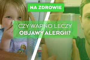 Czy wapno leczy objawy alergii? [NaZdrowie]