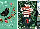 Atlas ptaków dla najmłodszych i dickensowska opowieść dla wszystkich. Joanna Olech poleca książki dla dzieci