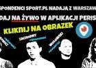 Kulisy meczu Polska - Irlandia na �ywo [OGL�DAJ]
