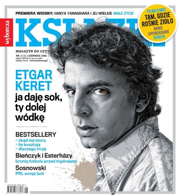 """Nowy numer """"Ksi��ek. Magazynu do Czytania"""" w sprzeda�y od 17 maja. Yanagihara, Keret, Bie�czyk, Esterházy..."""