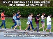 Dlaczego miałbyś się obawiać apokalipsy zombie, skoro sam jesteś już zombie?