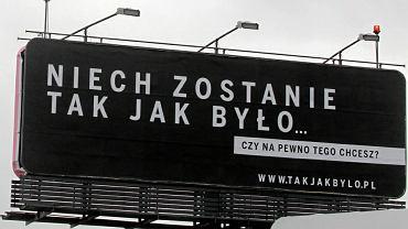 Billboard kampanii 'Niech zostanie tak, jak było' finansowanej z budżetu Polskiej Fundacji Narodowej