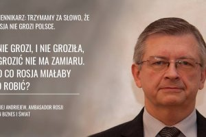 Rosyjski ambasador w Polsce: Rosja nie zagra�a militarnie Polsce, nie zagra�a�a i nie ma zamiaru zagra�a�