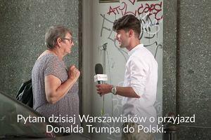 Pytamy warszawiaków, o co zapytaliby Trumpa. O wizy - owszem, ale i o Ivankę, o Ukrainę oraz stosunki z Rosją [SONDA]