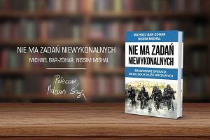 Książka na weekend: Michael Bar-Zohar i Nissim Mishal - Mossad. Najważniejsze misje izraelskich tajnych służb