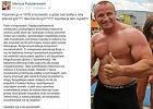 Mariusz Pudzianowski i jego wpis na FB