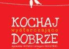 """""""Kochaj wystarczająco dobrze"""" Agnieszka Jucewicz i Grzegorz Sroczyński"""