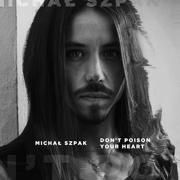 """Michał Szpak zaprezentował teledysk do swojego najnowszego singla """"Don't Poison Your Heart"""". Ma szansę stać się hitem ?"""
