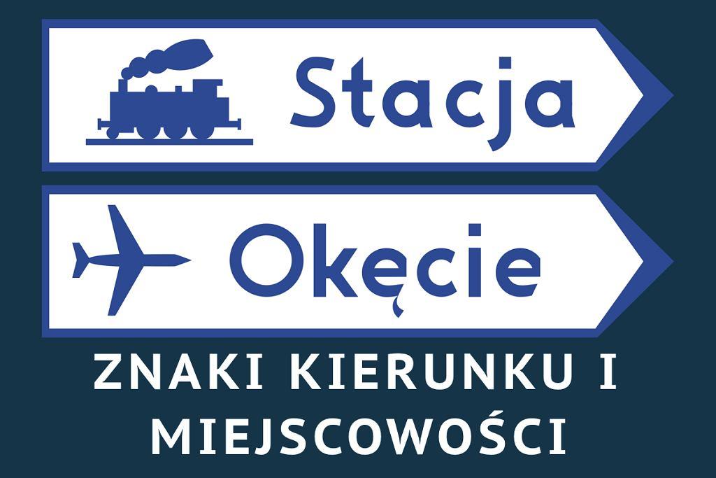 Znaki kierunku i miejscowości