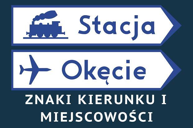 Znaki kierunku i miejscowości - Znaki drogowe 2017