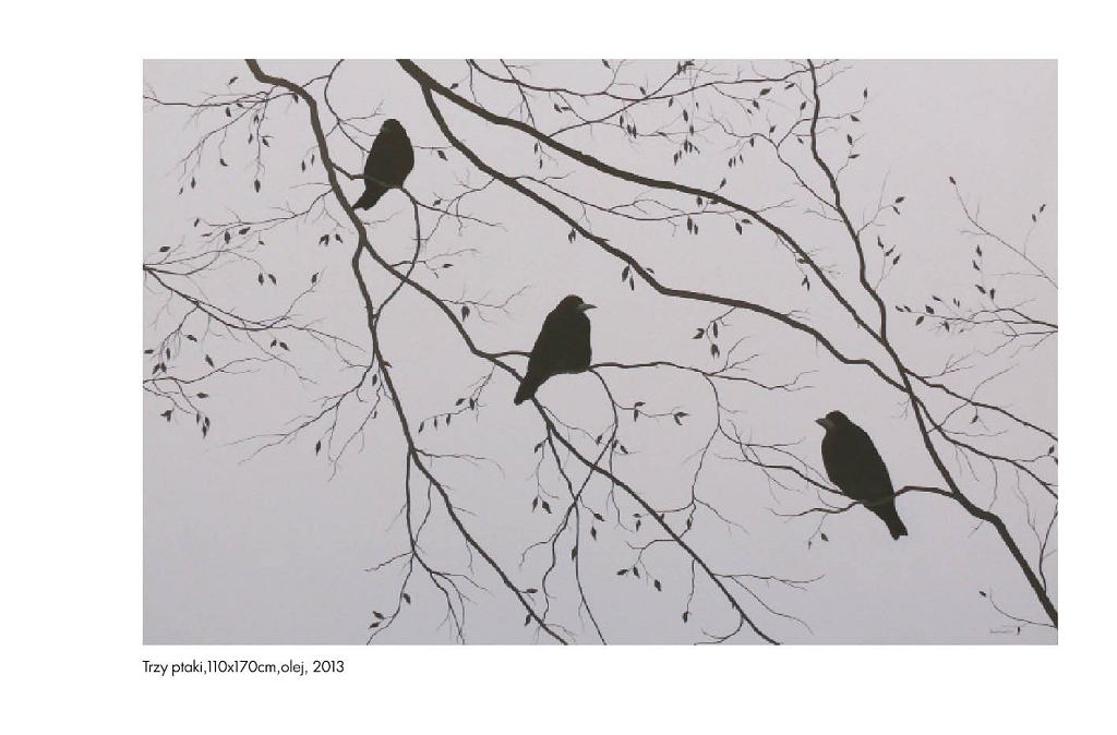 Magdalena Laskowska, trzy ptaki, 110x170cm, olej, 2013 / Katalog wystawy 'Zawsze jest teraz'