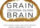 """Grain Brain. Zbo�owa g�owa"" dr Davida Perlmuttera i Kristin Loberg"