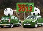 Moto Euro 2012, czyli motoryzacyjne mistrzostwa Europy