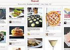 Pinterest idzie drog� YouTube'a