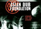 "Asian Dub Foundation ""Enemy of the Enemy"" (Pomaton EMI)"
