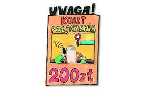 Uwaga! Koszt połączenia - 200 zł