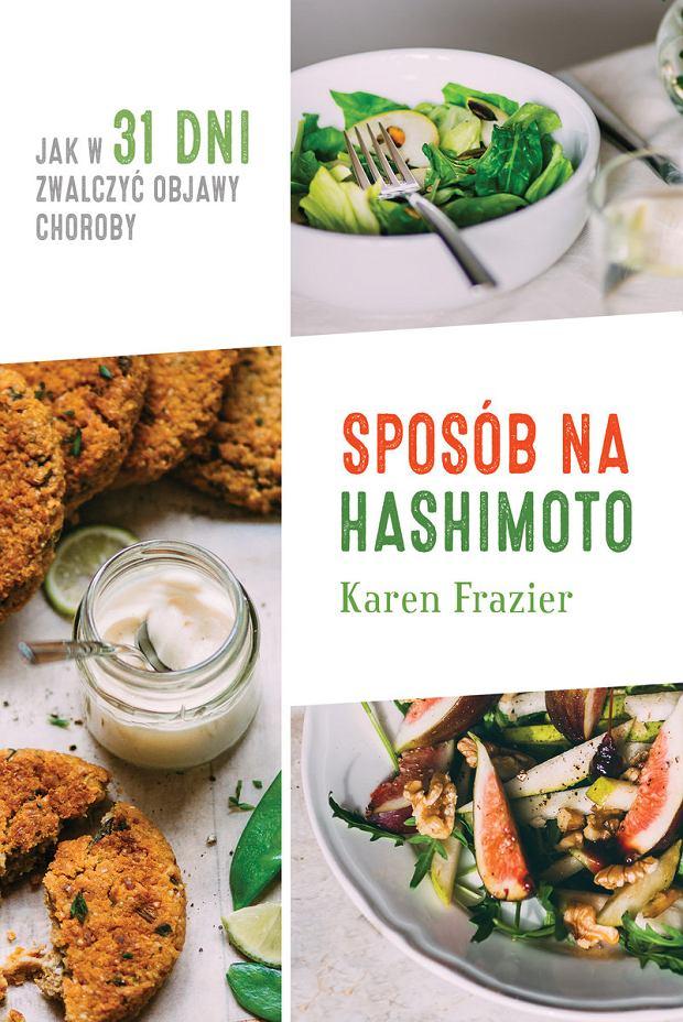 Sposób na Hashimoto. Jak w 31 dni zwalczyć objawy choroby' Karen Frazier
