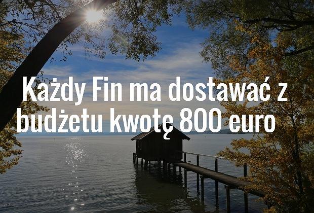 Finlandia będzie pierwszym w świecie państwem gwarantującym każdemu swemu obywatelowi bezwarunkowy dochód