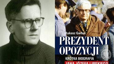 Jan Józef Lipski w 1956 r. i okładka książki Łukasza Garbala 'Prezydent opozycji. Krótka biografia Jana Józefa Lipskiego