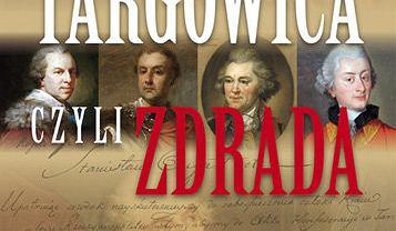 Targowica, czyli zdrada Adam Danilczyk Demart 2016