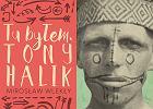 """""""Tu byłem. Tony Halik"""" - spotkanie podróżników w Centrum Premier Czerska 8/10"""