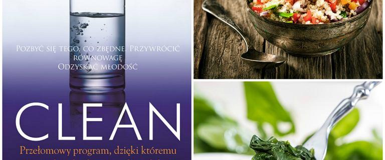Dieta Clean. 3-tygodniowy detoks oczyści jelita z toksyn