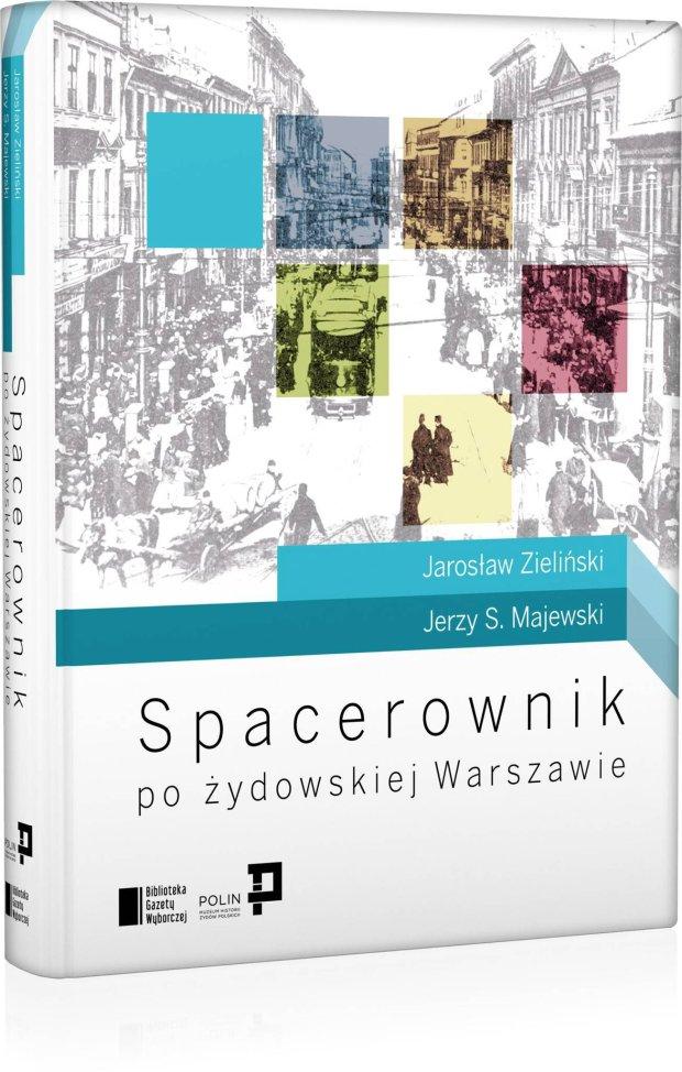 """Nowy spacerownik po �ydowskiej Warszawie. """"Opowie�� o mie�cie"""""""
