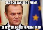 50 memów na pi�ciolecie rz�du Donalda Tuska. Najlepsze obrazki [ZOBACZ]