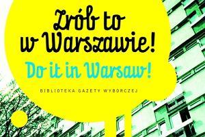 """Ksi��ka """"Zr�b to w Warszawie! Do it in Warsaw!"""" Ju� jutro w sprzeda�y"""