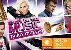 Relacja na �ywo: Must Be The Music