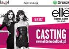 Chcesz zosta� modelk�? Kolejny casting ELITE MODEL LOOK ju� w SOBOT� w Katowicach!