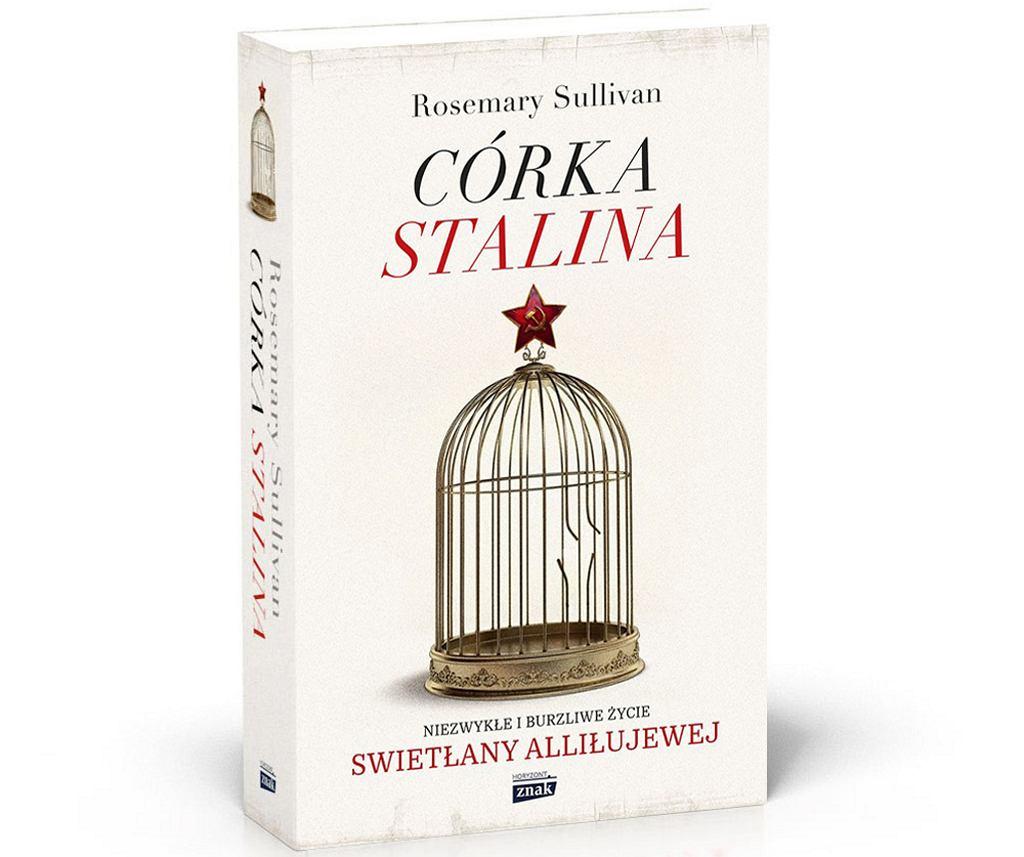 ''Córka Stalina'' Rosemary Sullivan w Polsce ukazała się nakładem Wydawnictwa Znak (fot. materiały prasowe)