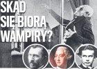 """Historia choroby. Skąd się biorą wampiry? Czytaj jutro w """"Ale Historii"""""""