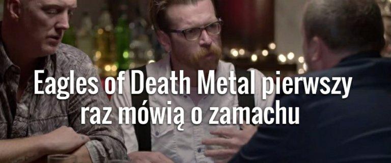 Pierwszy wywiad Eagles of Death Metal po zamachu w sali koncertowej Bataclan [CA�A ROZMOWA]