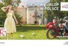 Na pocz�tku stycznia 2014 roku w najwi�kszych polskich miastach pojawi�y si� tablice reklamowe (w sumie - 184) promuj�ce Polsk� jako kraj, w kt�rym - tak, jak w ba�ni - wszystko jest mo�liwe. Kampania prezentuje atrakcje turystyczne dziewi�ciu wojew�dztw: zachodniopomorskiego, wielkopolskiego, warmi�sko-mazurskiego, �wi�tokrzyskiego, �l�skiego, podlaskiego, opolskiego, lubuskiego i kujawsko-pomorskiego. Bajkow� kreacj� opracowa�a Polska Organizacja Turystyczna wraz z poszczeg�lnym regionami. Ka�dy region to inna opowie��, legenda i co za tym idzie - inny motyw bajkowy. Na kolejnych stronach pokazujemy zdj�cia z kampanii. Oczarowa�y Was?   Na zdj�ciu rycerz na motorze promuje Wielkopolsk� - krain� czar�w z wieloma zabytkami, zapieraj�cymi dech w piersiach zamkami najwa�niejszym w Polsce o�rodkiem targowym Poznaniem.