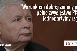 """Jaros�aw Kaczy�ski liczy na """"jednopartyjny rz�d"""": Jeste�my jedyn� si��..."""